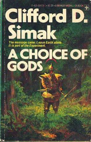 A Choice of Gods, a novel by Clifford D Simak