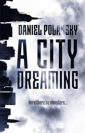 A City Dreaming, a novel by Daniel Polansky