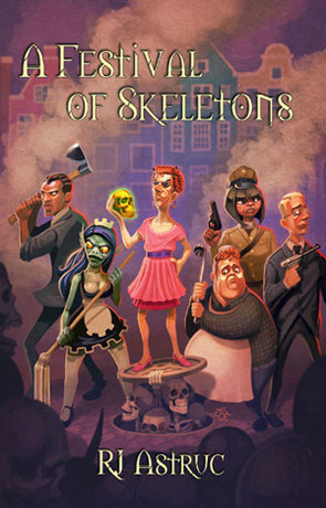 A Festival of Skeletons, a novel by RJ Astruc