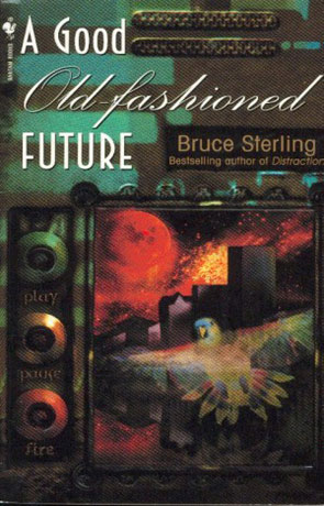 A Good Old Fashioned Future, a novel by Bruce Sterling