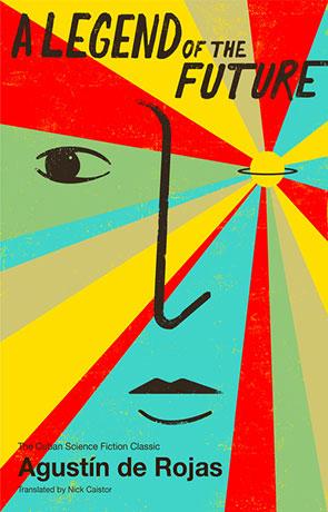 A Legend of the Future, a novel by Agustin de Rojas