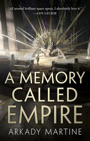 A Memory Called Empire, a novel by Arkady Martine