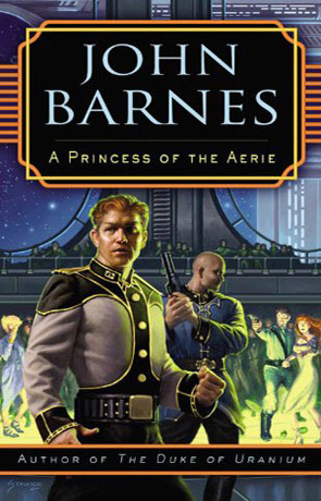 A Princess of the Aerie, a novel by John Barnes