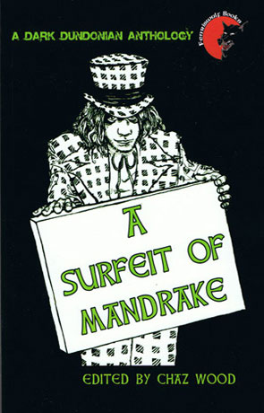 A surfeit of mandrake, a novel by Chaz Wood