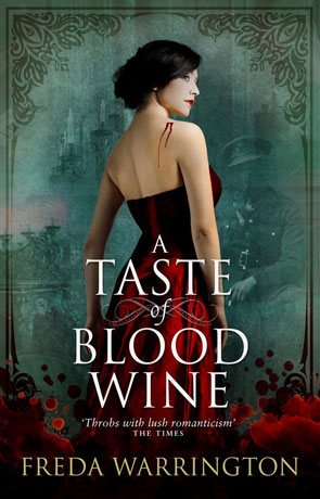 A Taste of Blood Wine, a novel by Freda Warrington