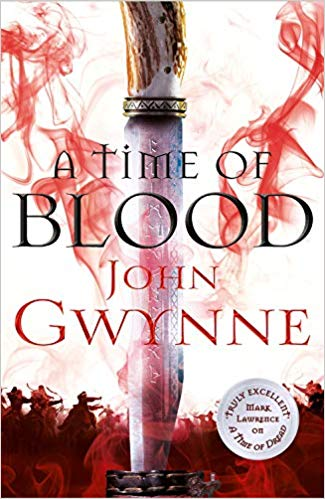 A Time of Blood, a novel by John Gwynne