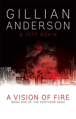 A Vision of Fire, a novel by Gillian Anderson