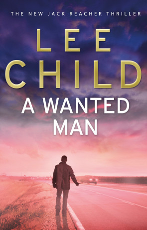 A Wanted Man, a novel by Lee Child