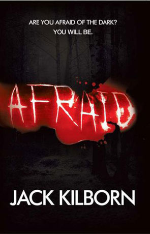 Afraid, a novel by Jack Kilborn