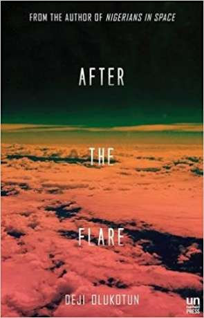After the Flare, a novel by Deji Bryce Olukotun