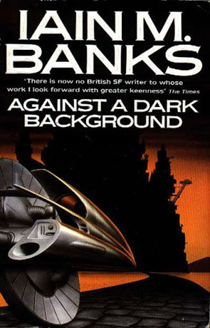 Against A Dark Background, a novel by Iain M Banks