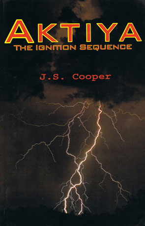 Aktiya The Ignition Sequence, a novel by JS Cooper