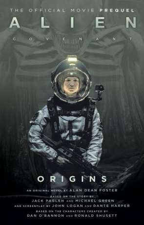 Alien Covenant - Origins, a novel by Alan Dean Foster