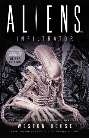 Aliens: Infiltrator, a novel by Weston Ochse