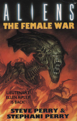Aliens the Female War, a novel by Steve Perry