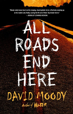 All Roads End Here, a novel by David Moody
