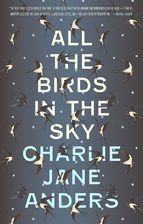 All the Birds in the Sky, a novel by Charlie Jane Anders