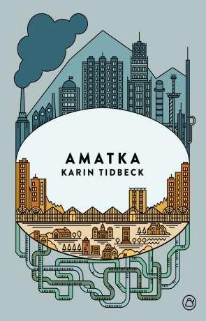 Amatka, a novel by Karin Tidbeck