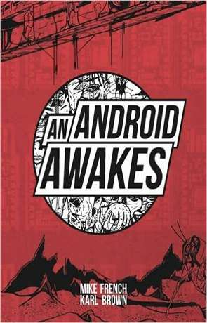 An Android Awakes, a novel by Mike French