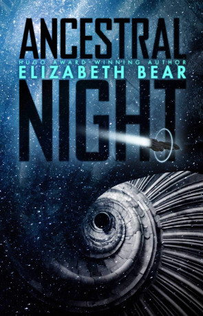 Ancestral Night, a novel by Elizabeth Bear