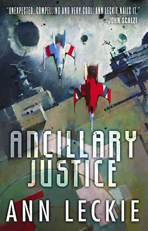 Ancillary Justice, a novel by Ann Leckie