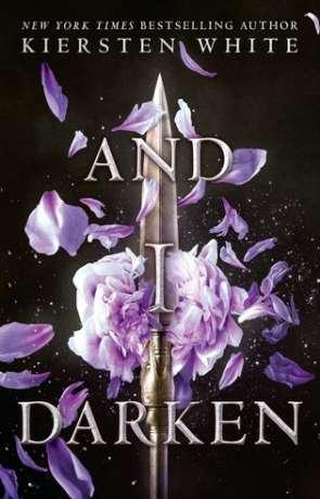 And I Darken, a novel by Kiersten White