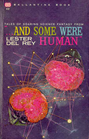 And some were human, a novel by Lester del Rey