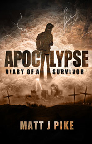 Apocalypse: Diary of a Survivor, a novel by Matt Pike