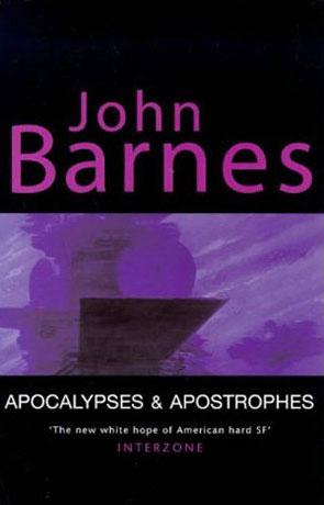 Apocalypses & Apostrophes, a novel by John Barnes