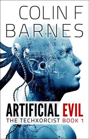 Artificial Evil, a novel by Colin Barnes