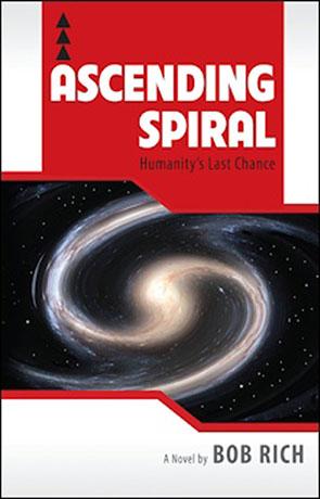 Ascending Spiral, a novel by Bob Rich