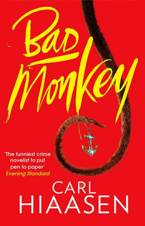 Bad Monkey, a novel by Carl Hiaasen