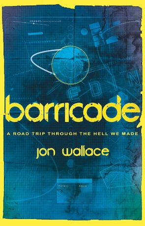 Barricade, a novel by Jon Wallace