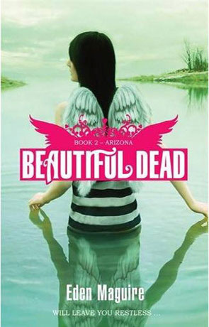 Beautiful Dead: Arizona, a novel by Eden Maguire