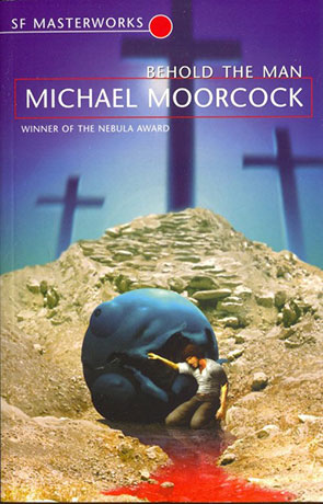 Behold the Man, a novel by Michael Moorcock