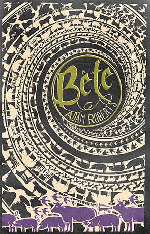 Bête, a novel by Adam Roberts