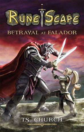 Betrayal at Falador, a novel by T S Church