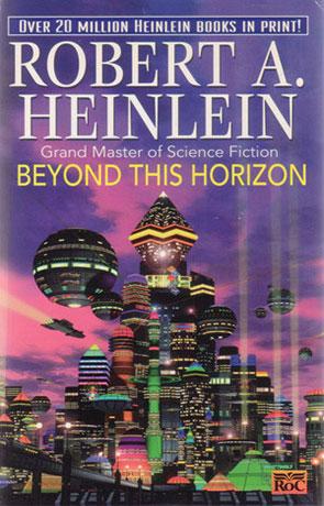 Beyond This Horizon, a novel by Robert A Heinlein