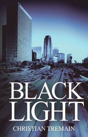 Black Light, a novel by Christian Tremain