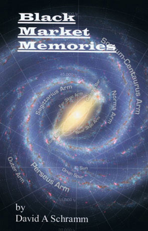 Black Market Memories, a novel by David A Schramm