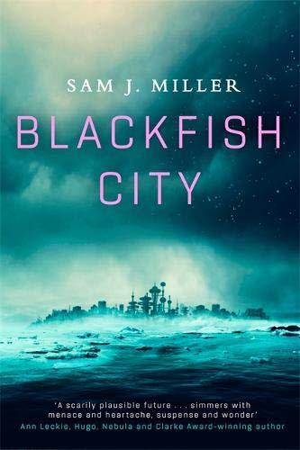 Blackfish City, a novel by Sam Miller