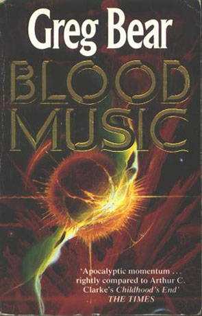 Blood Music, a novel by Greg Bear