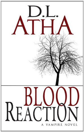 Blood Reaction, a novel by DL Atha