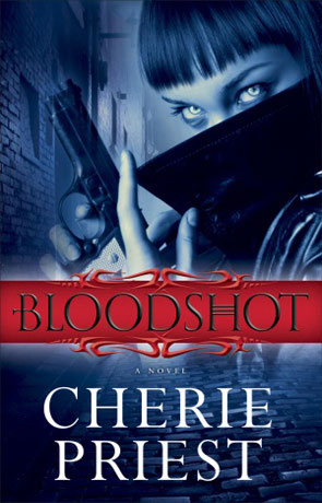 Bloodshot, a novel by Cherie Priest