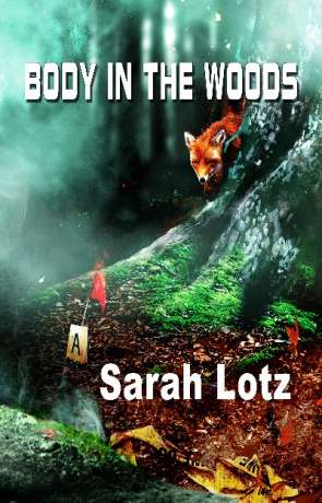 Body in the Woods, a novel by Sarah Lotz
