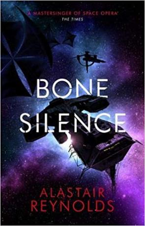 Bone Silence, a novel by Alastair Reynolds