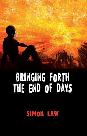 Bringing forth the end of days, a novel by Simon Law