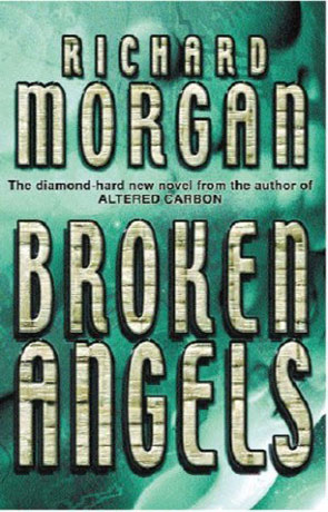Broken Angels, a novel by Richard Morgan