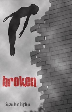 Broken, a novel by Susan J Bigelow
