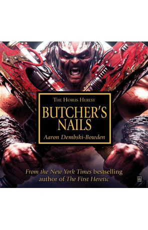Butchers Nails, a novel by Aaron Dembski-Bowden